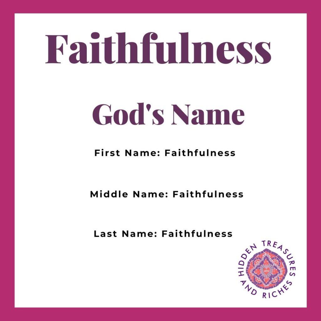 God's name is Faithfulness